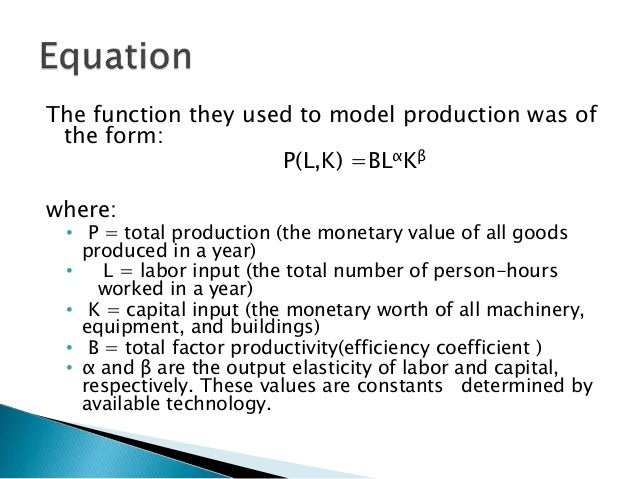 explain cobb douglas production function Explain the properties of cobb-douglas production function ans cobb-douglas  production function contains the following useful properties.