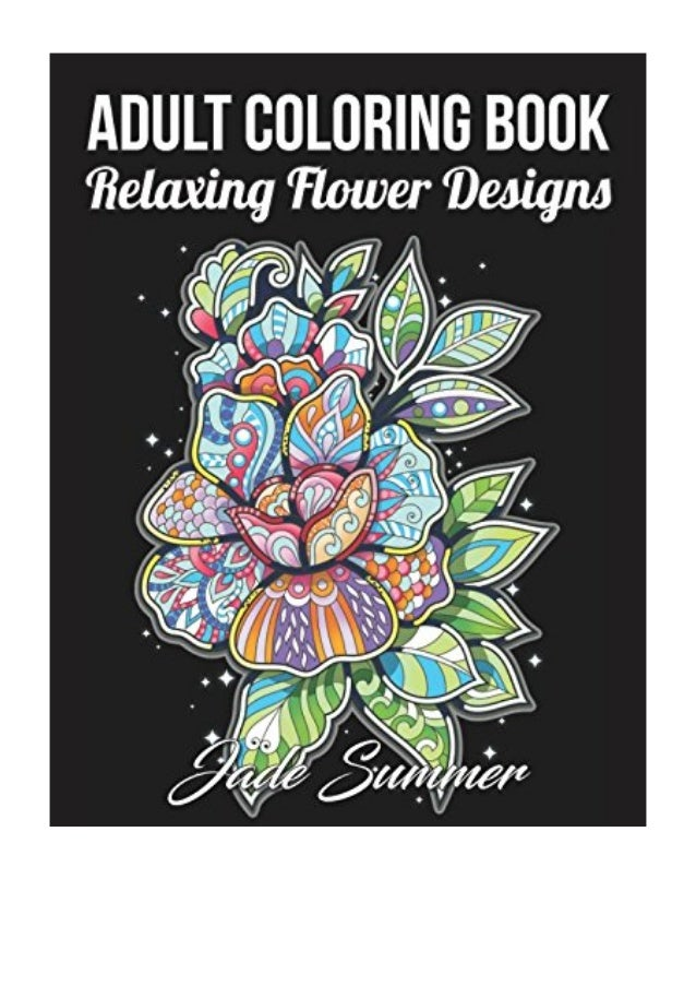 Adult Coloring Book PDF - Jade Summer 50 Relaxing Flower Designs With…