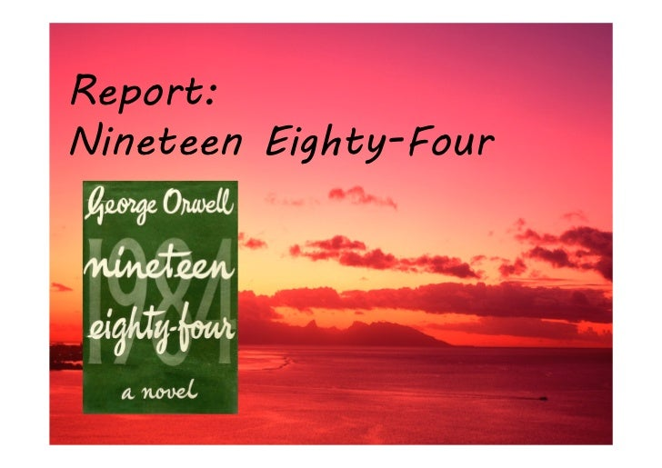 Report:Nineteen Eighty-Four