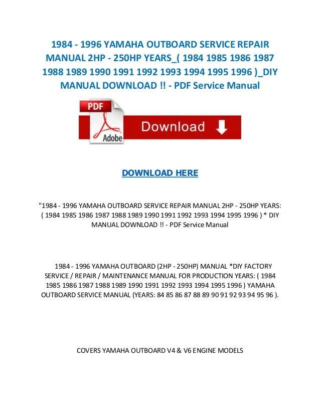 1984 1996 yamaha outboard service repair manual 2 hp 250hp years rh slideshare net repair service manuals free repair service manuals free