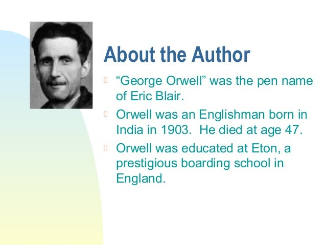 a presentation of george orwell and George orwell on writingjohnson: those six little rules  (i) never use a  metaphor, simile, or other figure of speech which you are used to.