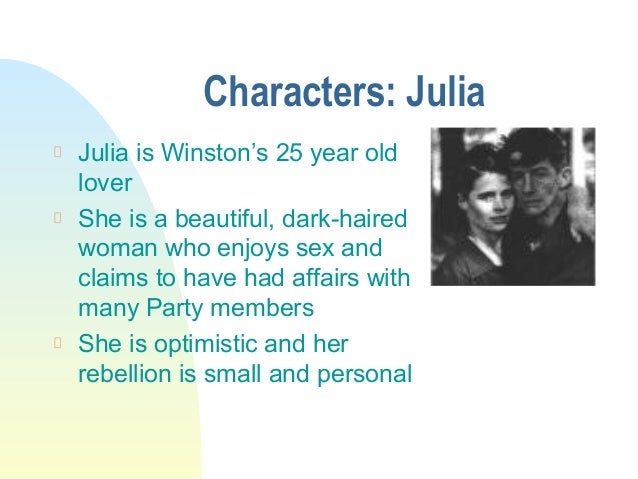 a focus on the main characters winston and julia in george orwells story 1984 Study questions 1984 george orwell, a study guide by kristinabrown2468, includes 6 winston is at lunch when the message on the telescreen relates the good news about unlike winston, julia is not interested in widespread rebellion she simply likes outwitting.