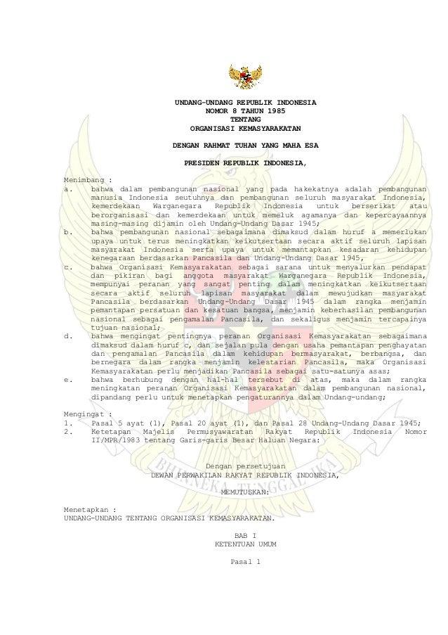 UNDANG-UNDANG REPUBLIK INDONESIA NOMOR 8 TAHUN 1985 TENTANG ORGANISASI KEMASYARAKATAN DENGAN RAHMAT TUHAN YANG MAHA ESA PR...