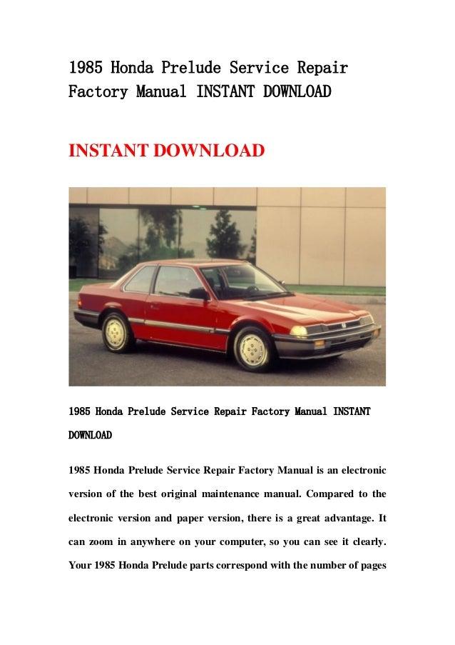 1985 honda prelude service repair factory manual instant download rh slideshare net