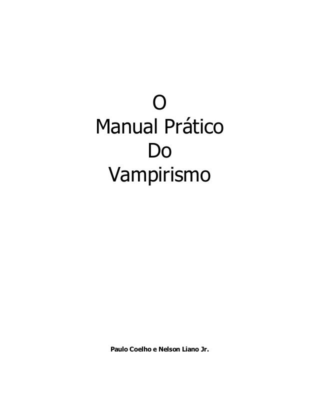 OManual Prático    Do Vampirismo Paulo Coelho e Nelson Liano Jr.