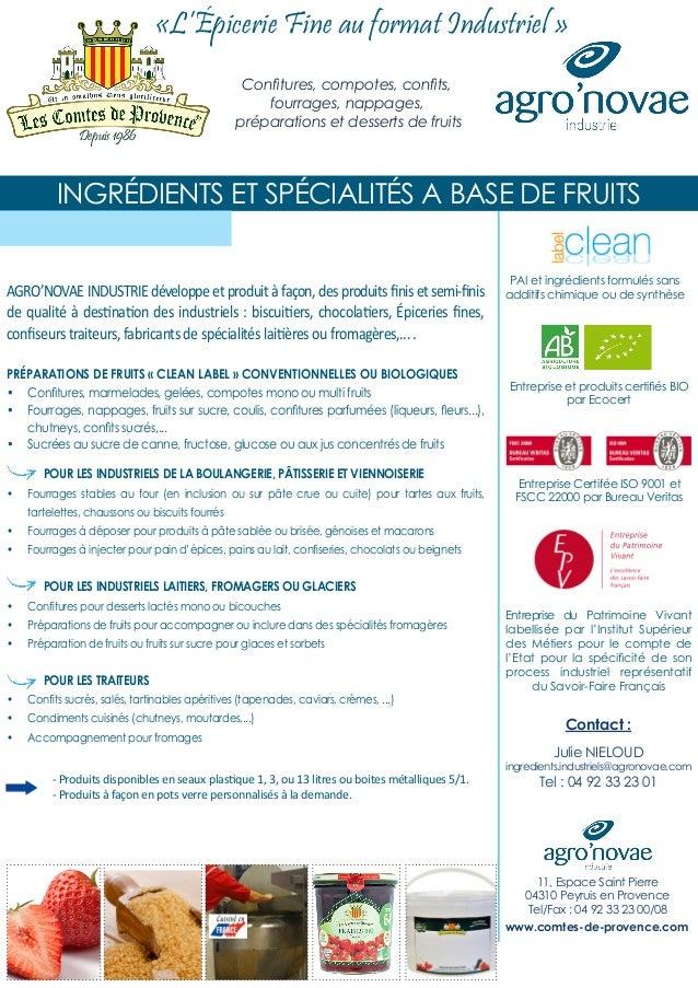 «L'Épicerie Fine au format Industriel » INGRÉDIENTS ET SPÉCIALITÉS A BASE DE FRUITS Confitures, compotes, confits, fourrag...