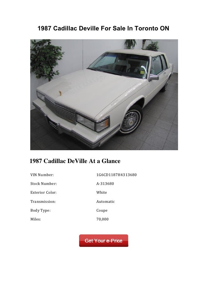 1987 Cadillac Deville For Sale In Toronto ON1987 Cadillac DeVille At a Glance VIN Number:          1G6CD1187H43136...
