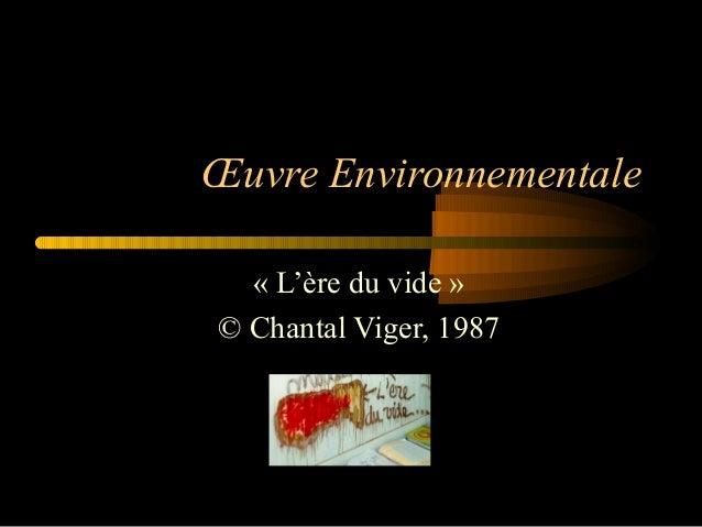 Œuvre Environnementale « L'ère du vide » © Chantal Viger, 1987