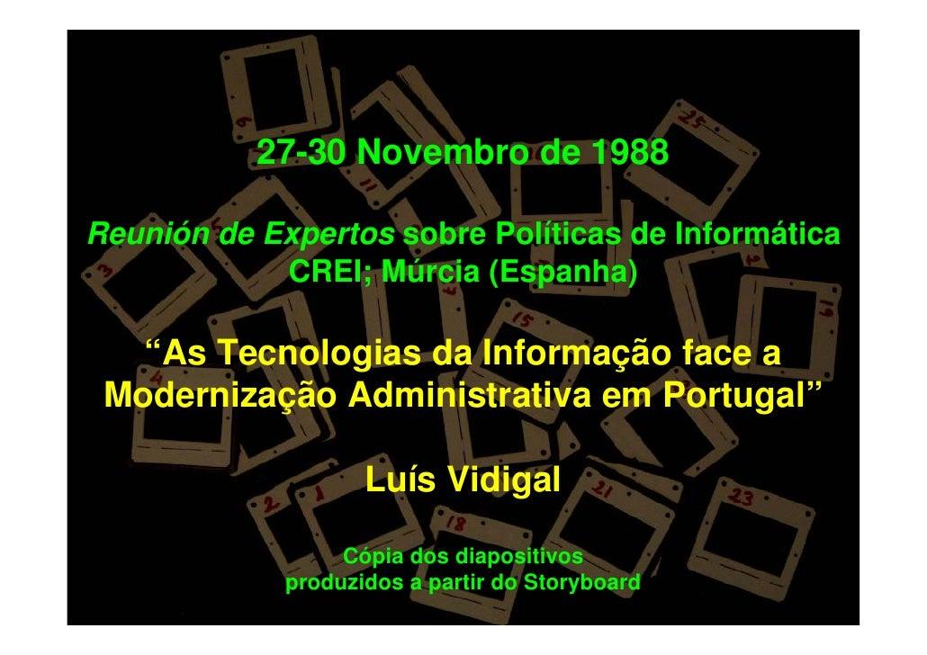 """27-30 Novembro de 1988  Reunión de Expertos sobre Políticas de Informática             CREI; Múrcia (Espanha)     """"As Tecn..."""