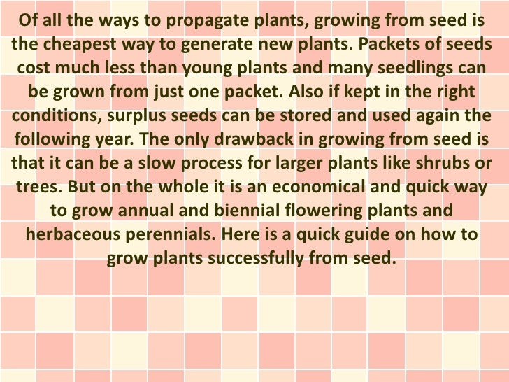 Of all the ways to propagate plants, growing from seed isthe cheapest way to generate new plants. Packets of seeds cost mu...