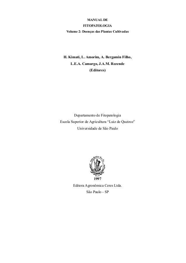 MANUAL DE              FITOPATOLOGIA    Volume 2: Doenças das Plantas Cultivadas  H. Kimati, L. Amorim, A. Bergamin Filho,...