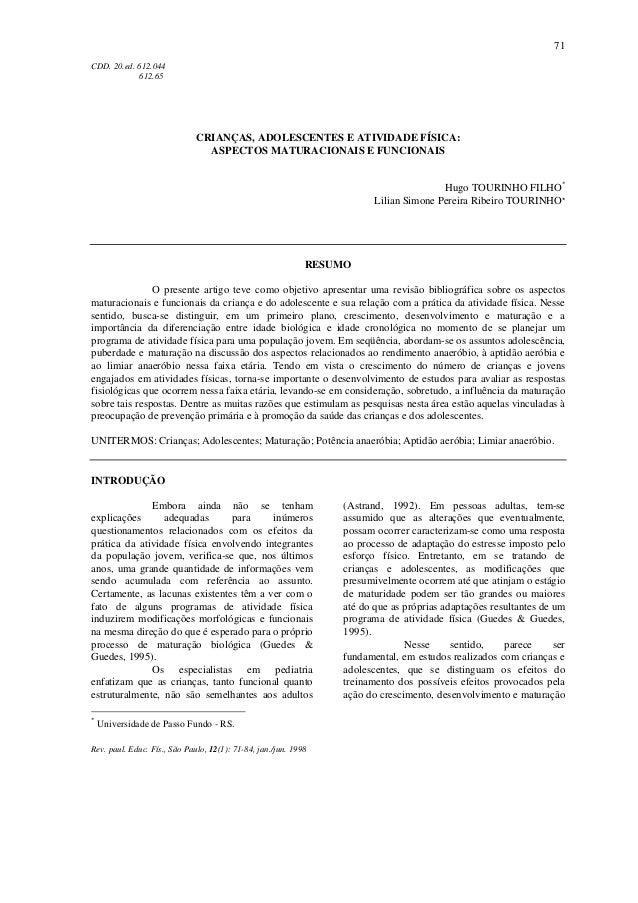 71 Rev. paul. Educ. Fís., São Paulo, 12(1): 71-84, jan./jun. 1998 CDD. 20.ed. 612.044 612.65 CRIANÇAS, ADOLESCENTES E ATIV...