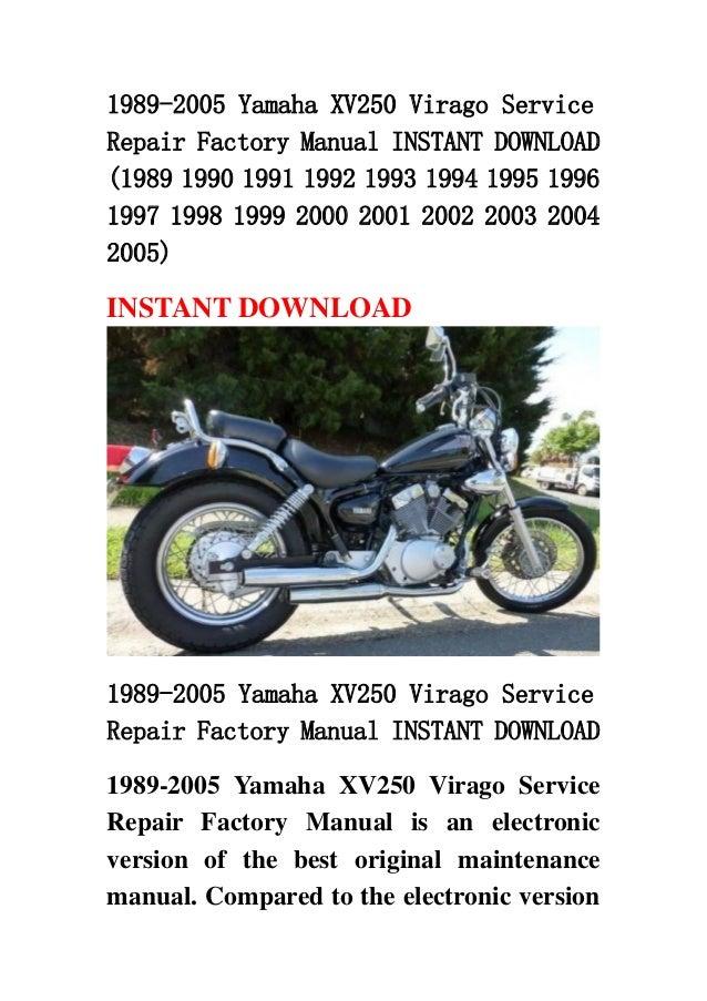 1989 2005 yamaha xv250 virago service repair factory manual instant d rh slideshare net yamaha virago 535 workshop manual virago 1100 workshop manual