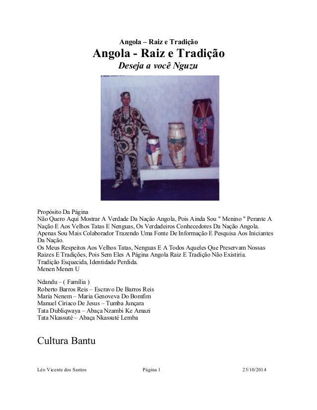 Angola – Raiz e Tradição  Angola - Raiz e Tradição  Deseja a você Nguzu  Propósito Da Página  Não Quero Aqui Mostrar A Ver...