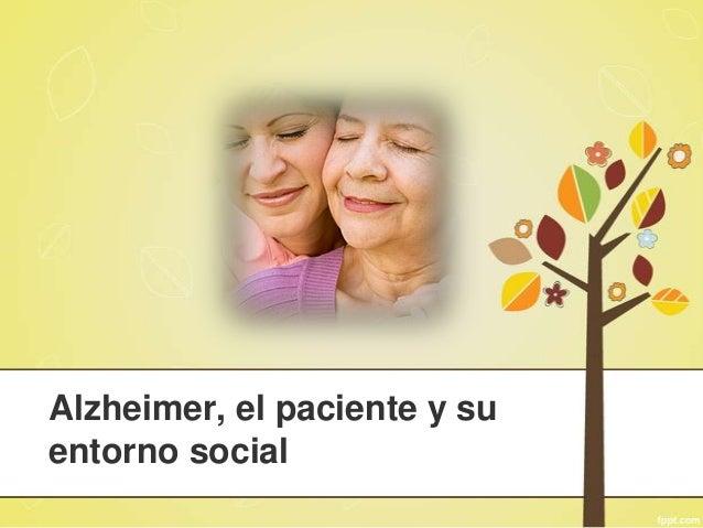 Alzheimer, el paciente y suentorno social