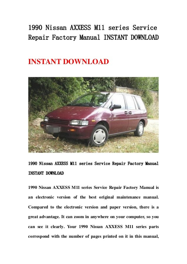 1990 nissan axxess m11 series service repair factory manual instant d rh slideshare net 1990 Nissan Axxess Safety Rating 1990 Nissan Axxess Lease