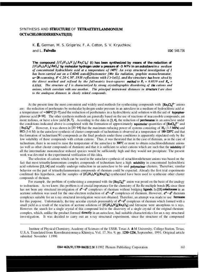 "SYNTHESIS AND !?l""RUCITJRE OF TETRAETHYLAMMONIUM ~ACHLORODIRHENATE(II) K. fi. German, M. S. Grigor'ev, F. A. Cotton, S. V...."