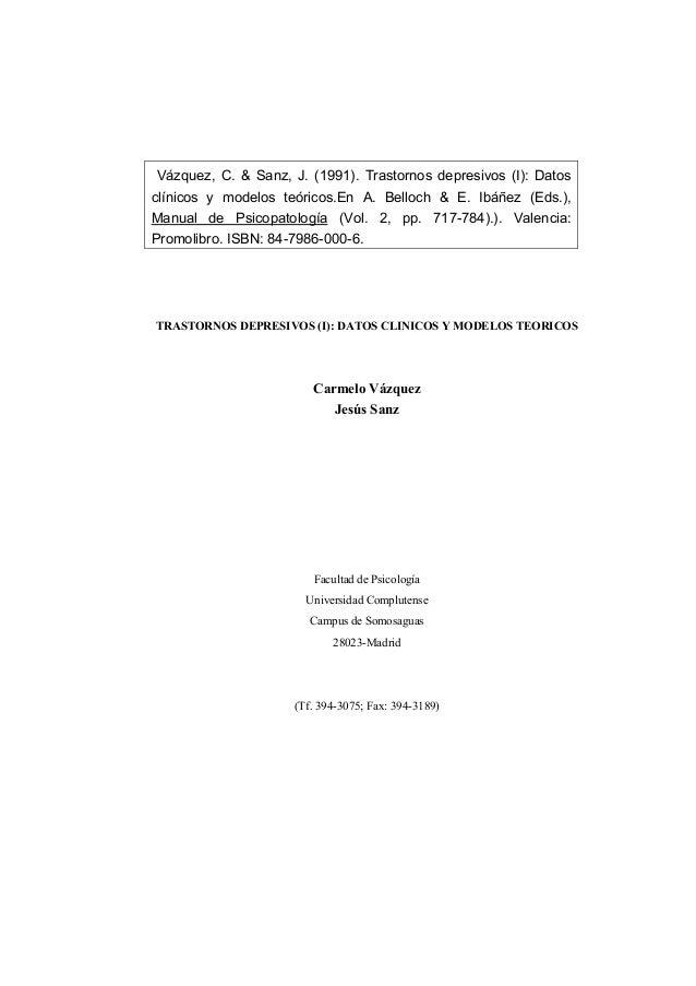 Vázquez, C. & Sanz, J. (1991). Trastornos depresivos (I): Datos clínicos y modelos teóricos.En A. Belloch & E. Ibáñez (Eds...