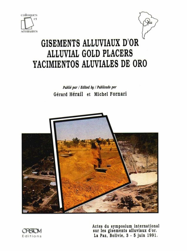 isi 11. ~ ' &' Actes du Emposium international sur les gisements__ - _-.--alluviaux----- d'or, ( k ? ? ,, $ - . :: . '1 Pr...