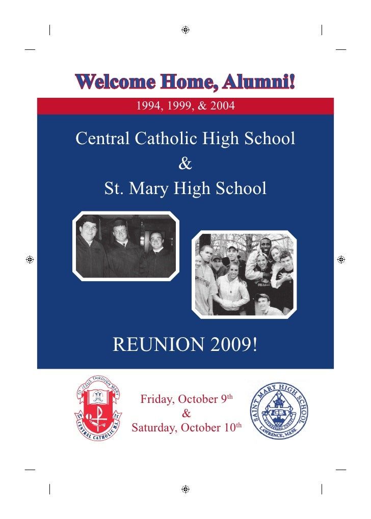 Welcome Home, Alumni!        1994, 1999, & 2004  Central Catholic High School              &    St. Mary High School      ...