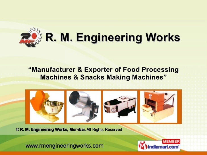 "R. M. Engineering Works  "" Manufacturer & Exporter of Food Processing Machines & Snacks Making Machines"""