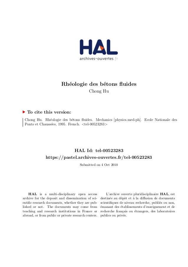 Rh´eologie des b´etons fluides Chong Hu To cite this version: Chong Hu. Rh´eologie des b´etons fluides. Mechanics [physics.m...