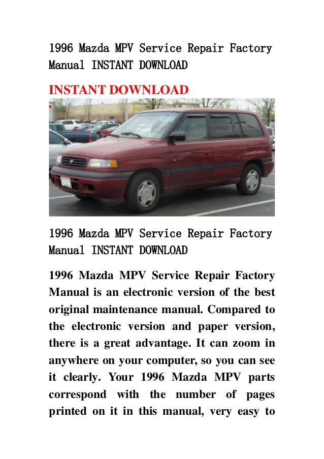 1996 mazda mpv service repair factory manual instant download rh slideshare net 2004 mazda mpv maintenance manual mazda mpv service manual