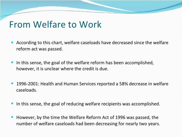 the welfare reform law essay The welfare reform law essay - since the welfare reform law was introduced in 1996 it has impacted american society greatly the new welfare policy welfare reform essay - welfare has been around for than six decades.