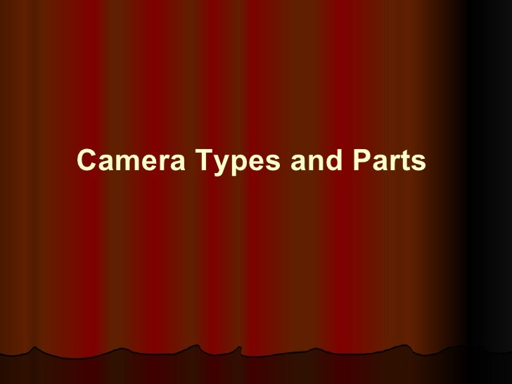 Camera Types and Parts