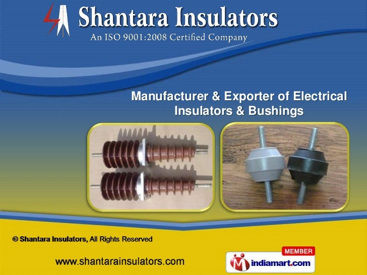 Manufacturer & Exporter of Electrical      Insulators & Bushings