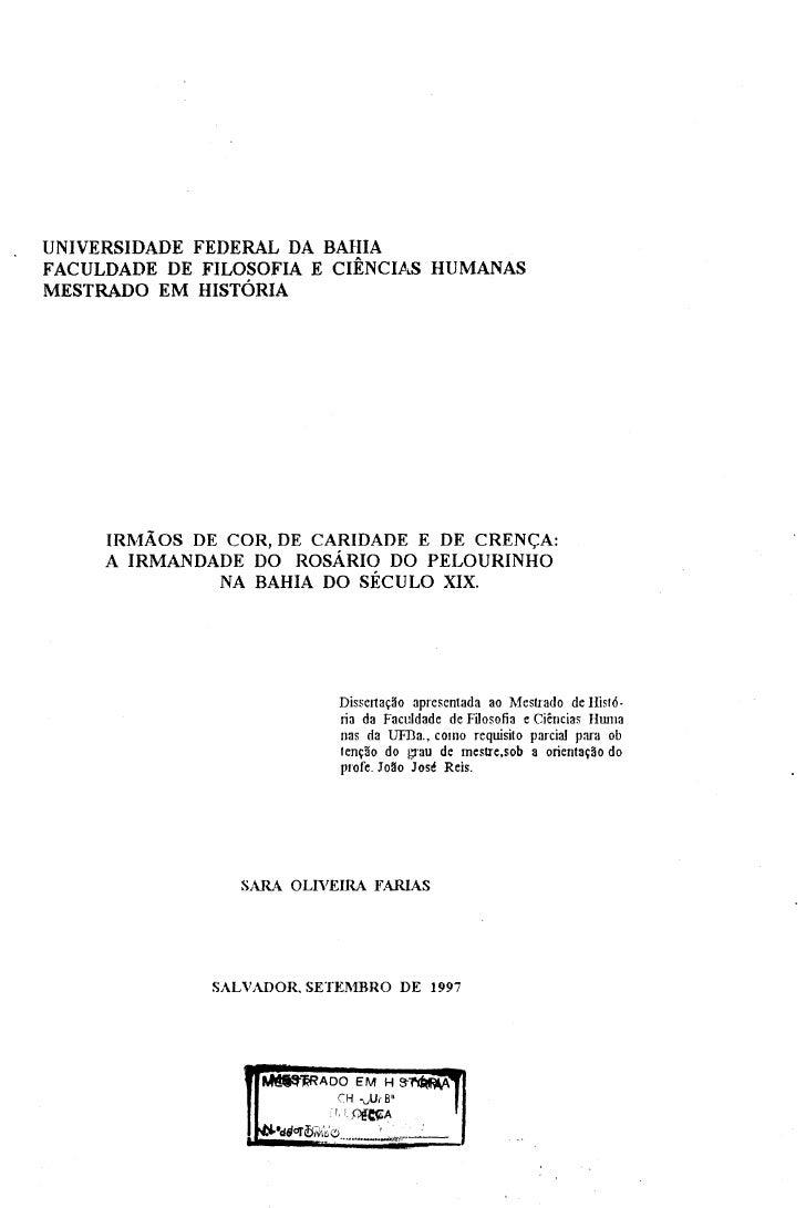UNIVERSIDADE FEDERAL DA BAHIAFACULDADE DE FILOSOFIA E CIENCIAS HUMANASMESTRADO EM HISTORIA     IRMAOS DE COR, DE CARIDADE ...