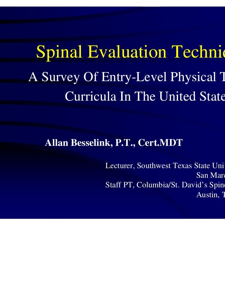 Spinal Evaluation TechniquesA Survey Of Entry-Level Physical Therapy      Curricula In The United States  Allan Besselink,...