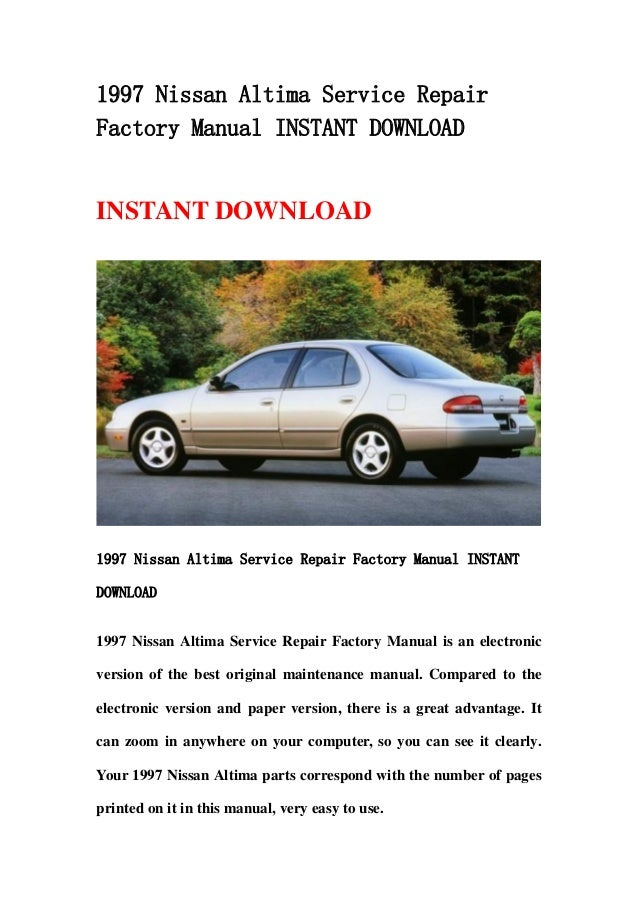 1997 nissan altima service repair factory manual instant download rh slideshare net 95 nissan altima manual 1995 Nissan Altima GXE Specs
