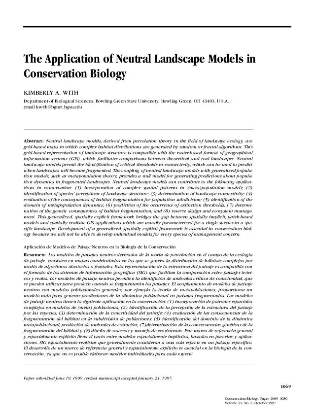 The Application of Neutral Landscape Models inConservation BiologyKIMBERLY A. WITHDepartment of Biological Sciences, Bowli...