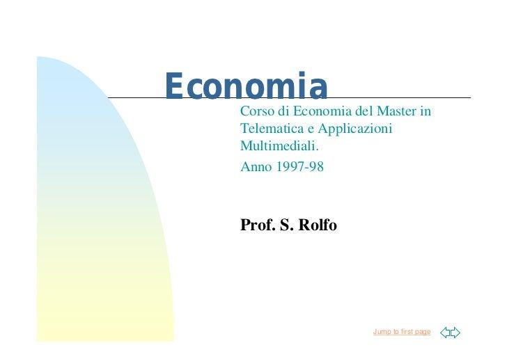 Economia    Corso di Economia del Master in    Telematica e Applicazioni    Multimediali.    Anno 1997-98       Prof. S. R...