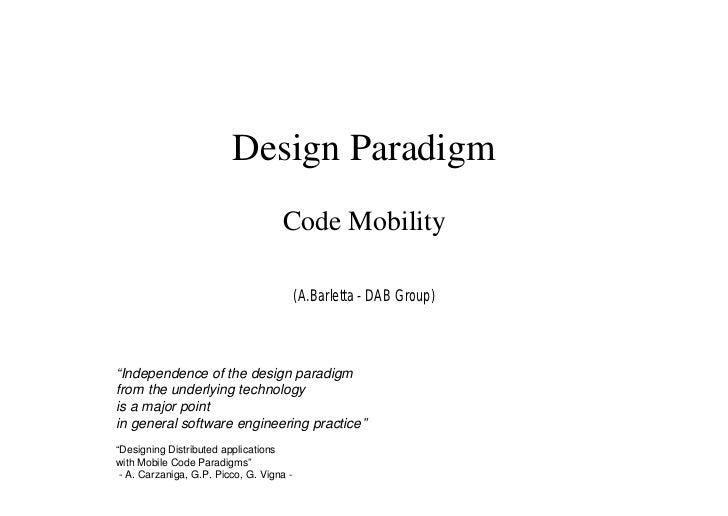 Design Paradigm                                     Code Mobility                                            (A.Barletta -...