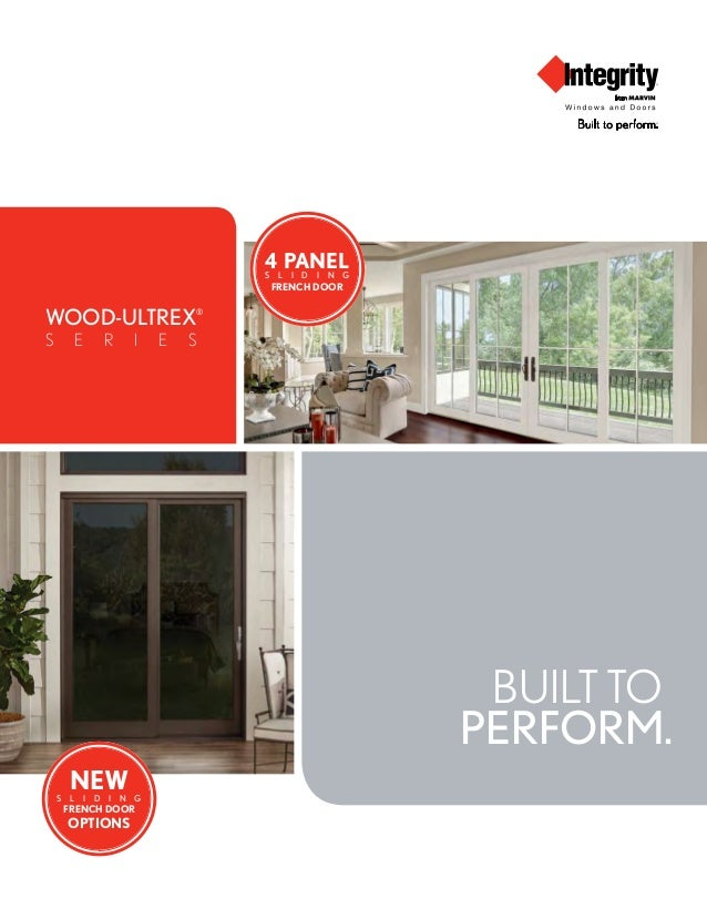 WOOD-ULTREX® S E R I E S BUILT TO PERFORM. OPTIONS NEW FRENCH DOOR S L I D I N G 4 PANEL FRENCH DOOR S L I D I N G