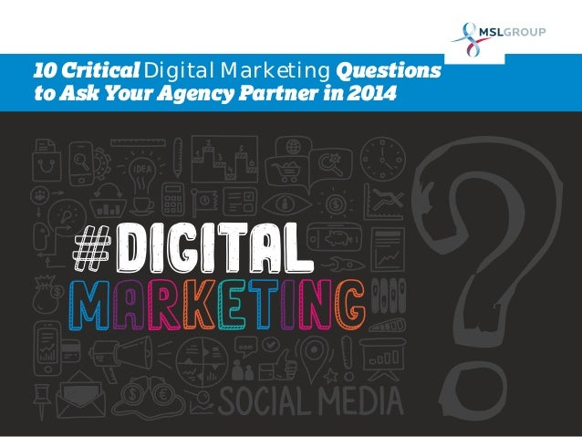 10 Critical Digital Marketing Questions to Ask Your Agency Partner in 2014