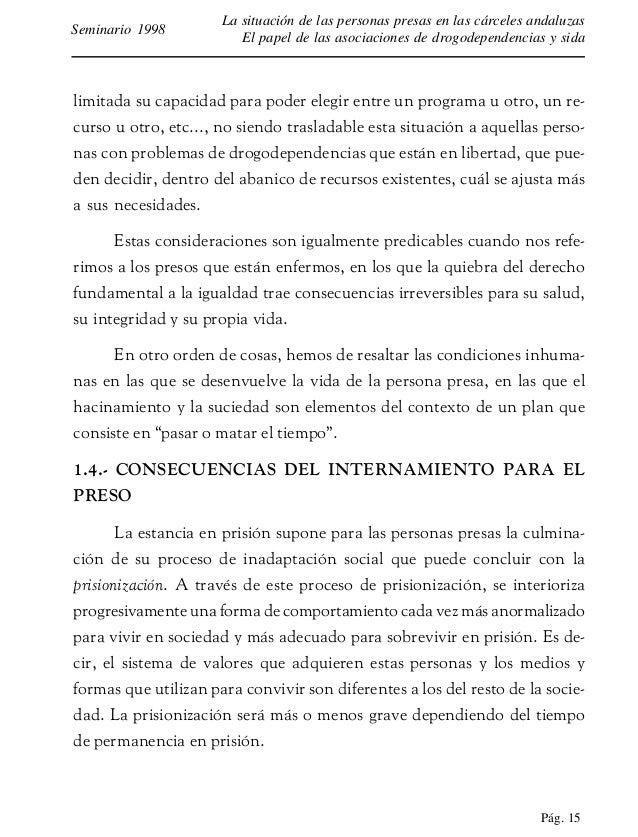 Pág. 16 La situación de las personas presas en las cárceles andaluzas El papel de las asociaciones de drogodependencias y ...