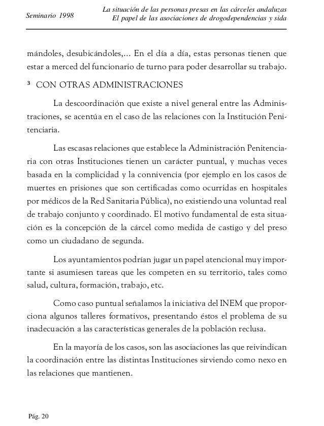 Pág. 21 La situación de las personas presas en las cárceles andaluzas El papel de las asociaciones de drogodependencias y ...