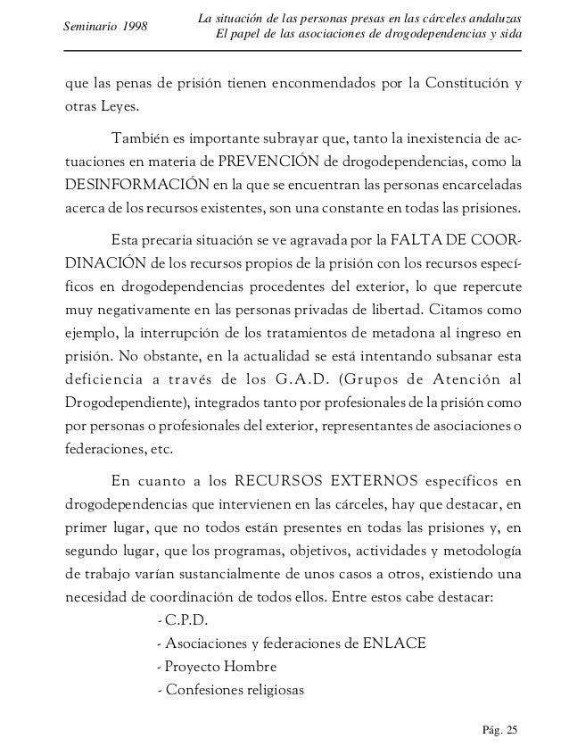 Pág. 26 La situación de las personas presas en las cárceles andaluzas El papel de las asociaciones de drogodependencias y ...