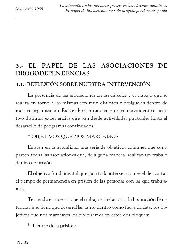 Pág. 33 La situación de las personas presas en las cárceles andaluzas El papel de las asociaciones de drogodependencias y ...