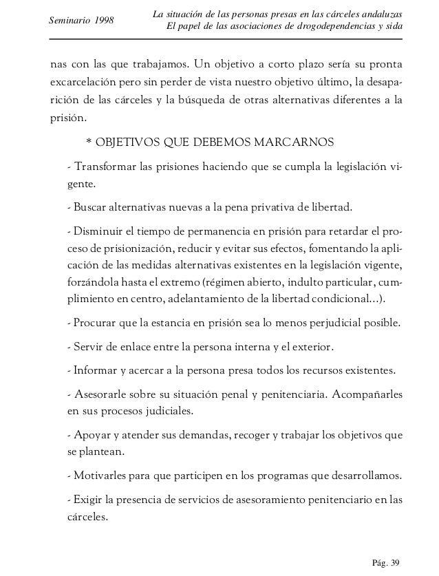 Pág. 40 La situación de las personas presas en las cárceles andaluzas El papel de las asociaciones de drogodependencias y ...