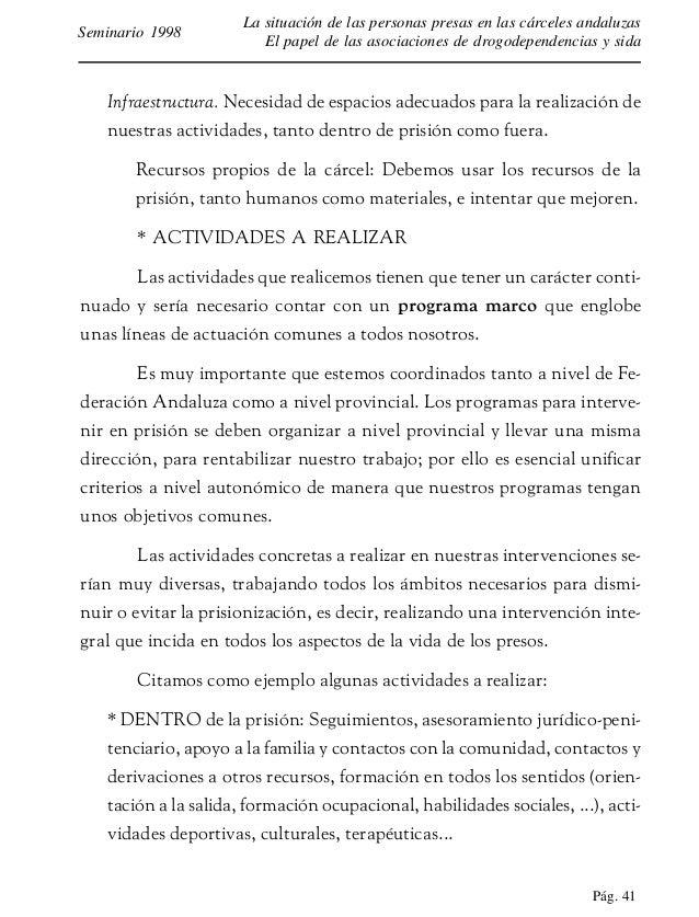 Pág. 42 La situación de las personas presas en las cárceles andaluzas El papel de las asociaciones de drogodependencias y ...