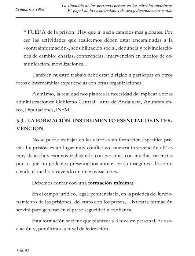 Pág. 43 La situación de las personas presas en las cárceles andaluzas El papel de las asociaciones de drogodependencias y ...