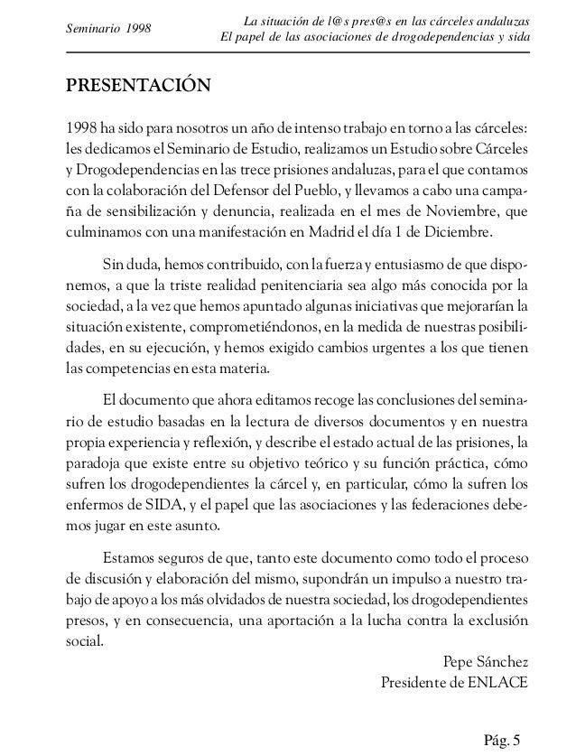 La situación de l@s pres@s en las cárceles andaluzas El papel de las asociaciones de drogodependencias y sida Seminario 19...