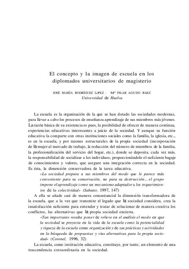 El concepto y la imagen de escuela en los diplomados universitarios de magisterio JOSÉ MARÍA RODRÍGUEZ LóPEZ - Mª PILAR AG...
