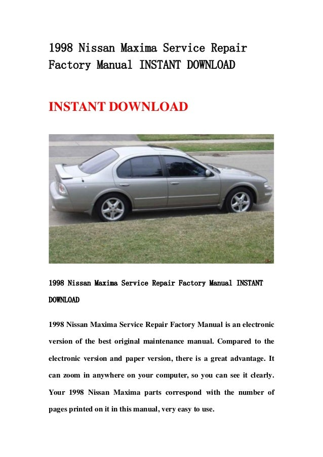 1998 nissan maxima service repair factory manual instant download rh slideshare net 1998 nissan maxima owners manual pdf 1998 nissan maxima service manual free download