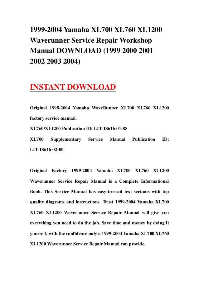 1999 2004 yamaha xl700 xl760 xl1200 waverunner service repair worksho rh slideshare net 2003 Yamaha XL 700 Specs 2003 Yamaha Waverunner XLT 800