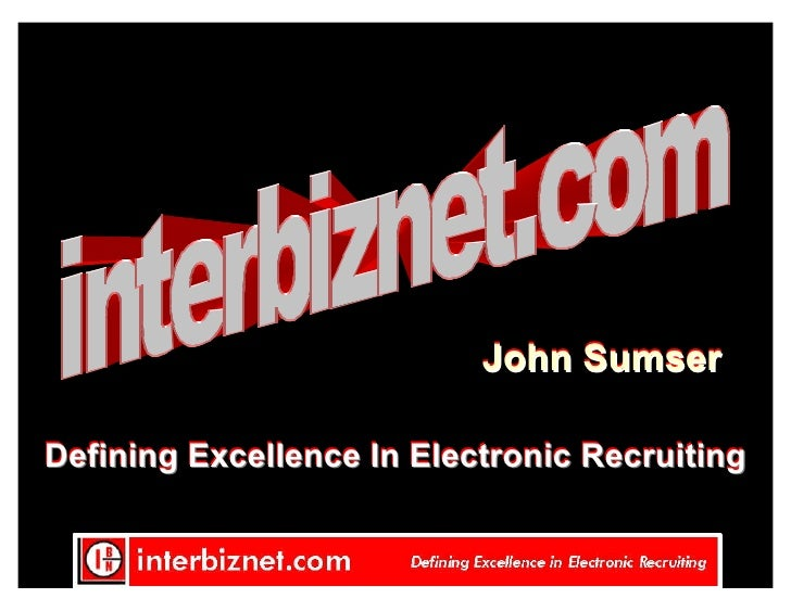 John Sumser  Defining Excellence In Electronic Recruiting